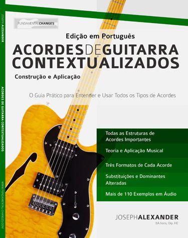ACORDES DE GUITARRA CONTEXTUALIZADOS Construção e Aplicação - Joseph Alexander