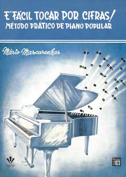 É FÁCIL TOCAR POR CIFRAS - Método Prático de Piano Popular - Mário Mascarenhas