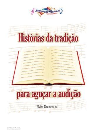 HISTÓRIAS DA TRADIÇÃO PARA AGUÇAR A AUDIÇÃO – Elvira Drummond