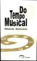 DO TEMPO MUSICAL – Eduardo Seincman