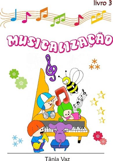 MUSICALIZAÇÃO vol. 3 – Tânia Vaz