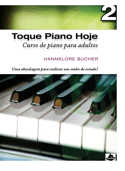 TOQUE PIANO HOJE Volume 2 - Hannelore Bucher - Curso de Piano Para Adultos com CD