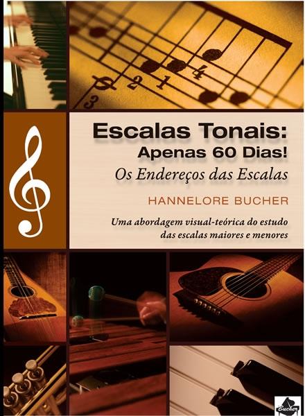 ESCALAS TONAIS - Os endereços das Escalas - Hannelore Bucher