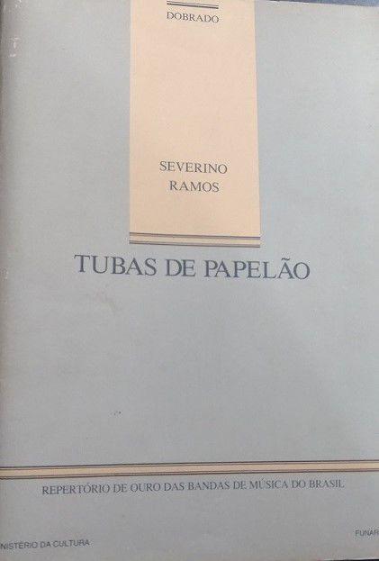TUBAS DE PAPELÃO (Dobrado) – SEVERINO RAMOS - PARTITURAS PARA BANDA