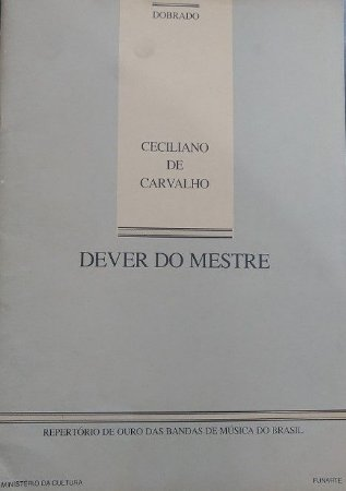 DEVER DO MESTRE (Dobrado) – Ceciliano de Carvalho - PARTITURAS PARA BANDA