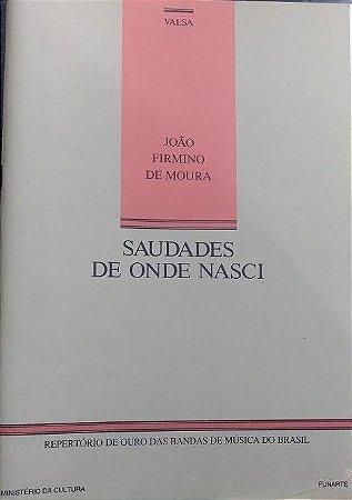 SAUDADES DE ONDE NASCI (Valsa) – João Firmino de Moura - PARTITURAS PARA BANDA