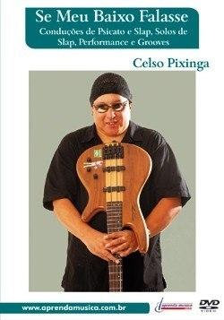 DVD - SE MEU BAIXO FALASSE - Celso Pixinga (Conduções de Psicato e Slap, Solos de Slap, Performance e Grooves)