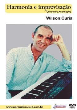 DVD - HARMONIA E IMPROVISAÇÃO - Conceitos Avançados - Wilson Curia