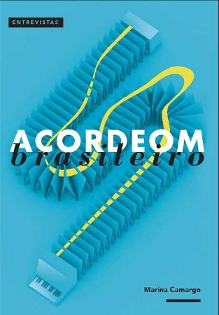 ACORDEOM BRASILEIRO - Livro de Entrevistas + Caderno de Partituras + CD -  Marina Camargo