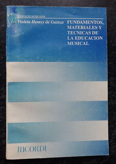 FUNDAMENTOS, MATERIALES Y TECNICAS DE LA EDUCACION MUSICAL - Violeta Hemsy de Gainza
