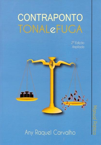 CONTRAPONTO TONAL E FUGA - Manual Prático - Any Raquel Carvalho