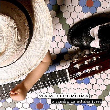 CD – O SAMBA DA MINHA TERRA – Marco Pereira