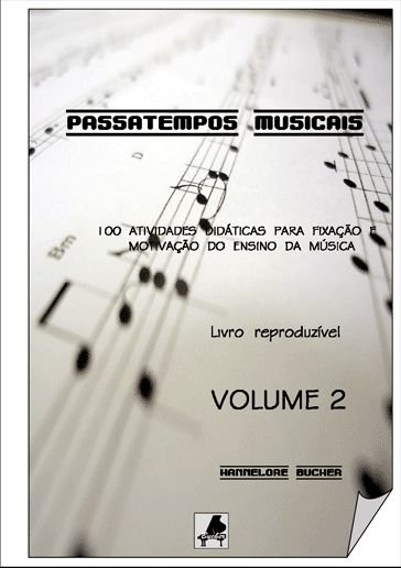 PASSATEMPOS MUSICAIS VOL. 2 - Hannelore Bucher - 100 páginas de atividades para fixação e motivação do ensino da teoria da música