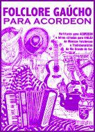 FOLCLORE GAÚCHO para Acordeon (Com CD) - Canto Sul