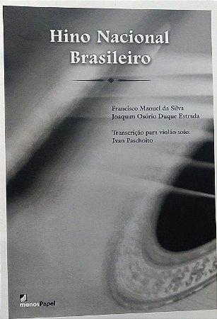 PARTITURA PARA VIOLÃO: HINO NACIONAL BRASILEIRO - Francisco Manuel da Silva e Joaquim Osório Duque Estrada