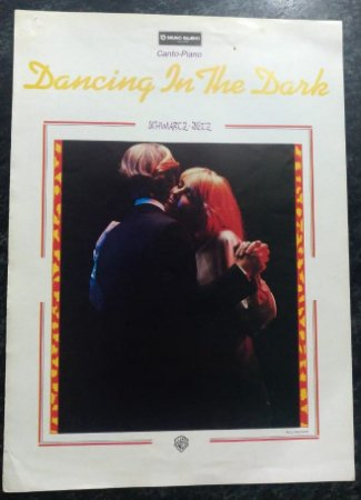 DANCING IN THE DARK (partitura para canto e piano) - Arthur Schwartz e Howard Dietz
