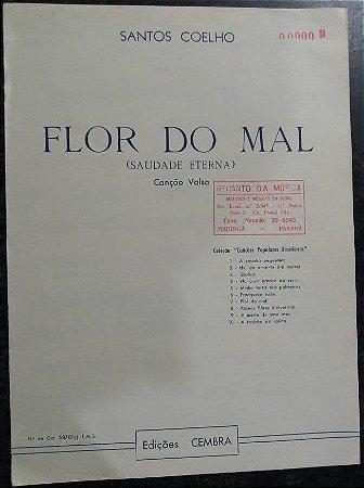 FLOR DO MAL (Saudade eterna- canção valsa) - partitura para piano e canto - Santos Coelho