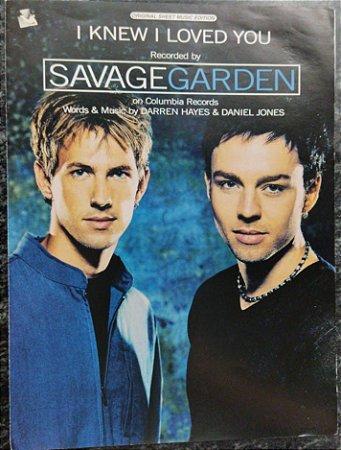 I KNEW I LOVED YOU - partitura para piano, canto e cifras para violão - Savage Garden