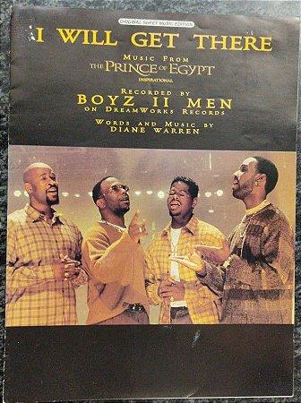 I WILL GET THERE - partitura para piano, vocal e cifras para violão - Boyz II Men - Tema do filme O Príncipe do Egito
