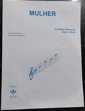 MULHER - partitura para piano solo - trilha sonora da Novela Kubanacan - Custódio Mesquita e Sady Cabral