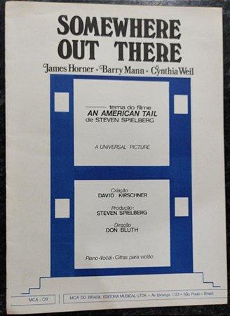 SOMEWHERE OUT THERE - partitura para piano, canto e cifras para violão - James Horner, Barry Mann e Cynthia Weil