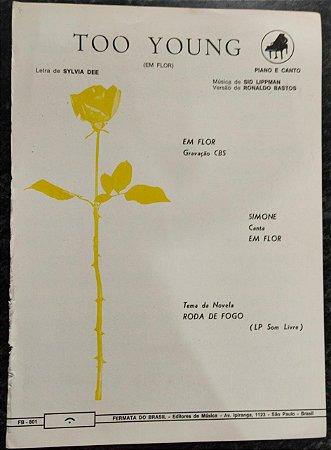 TOO YOUNG - partitura para piano e canto - Sid Lippman e Sylvia Dee (versão português Em flor gravação Simone