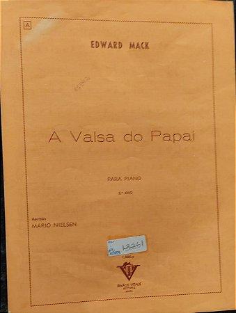 A VALSA DO PAPAI - partitura para piano - Edward Mack