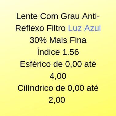 Lente Com Grau Anti-reflexo Filtro Luz Azul Proteção UVA/UVB