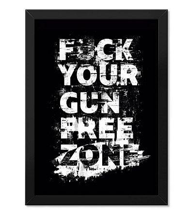 Poster Militar com Moldura Magnata Fuck Your Gun Free Zone