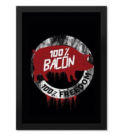 Poster Militar com Moldura Magnata 100% Bacon 100% Freedom