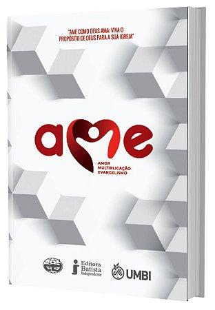 AME: Amor, Multiplicação e Evangelismo