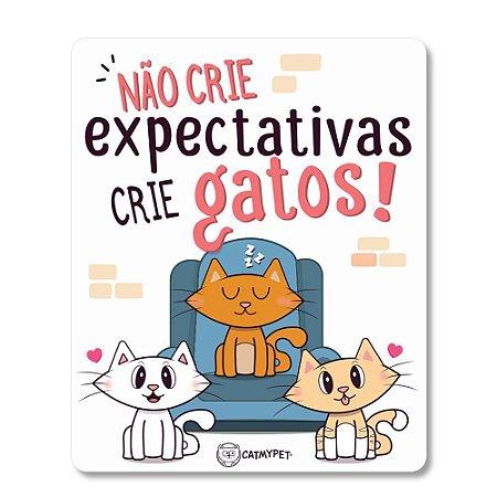Placa Decorativa Preta - Não Crie Expectativas Crie Gatos - CatMyPet