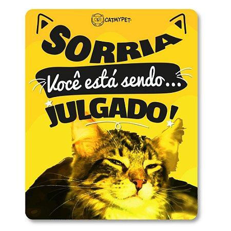 Placa Decorativa - Sorria Você Está Sendo Julgado - CatMyPet