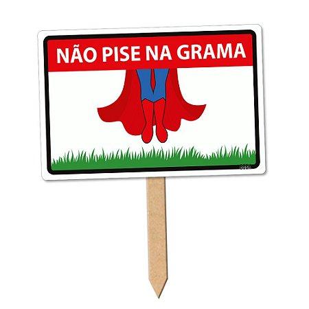 Placa Decorativa 24x16 - NÃO PISE NA GRAMA HEROI
