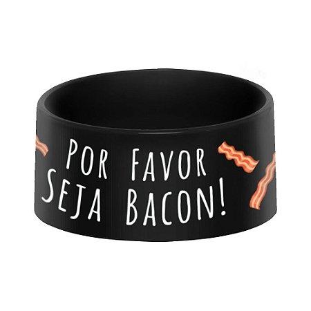 Comedouro Pet - QUE SEJA BACON