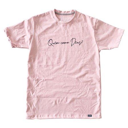 Camiseta Quem como Deus ref 226