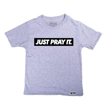 Camiseta Infantil Just Pray It