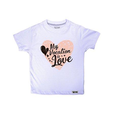 Camiseta Infantil Minha Vocação é o Amor