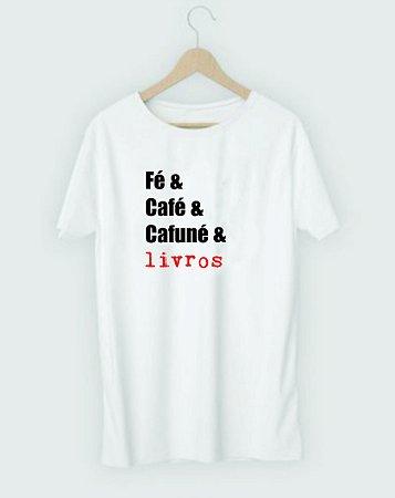 Camiseta Literária Fé, Café, Cafuné e Livros