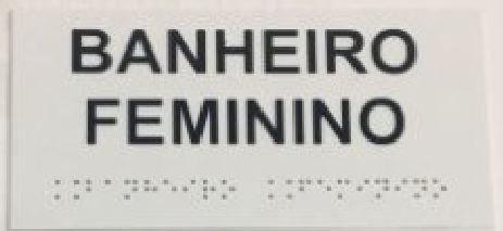 Placa em braille - BANHEIRO FEMININO