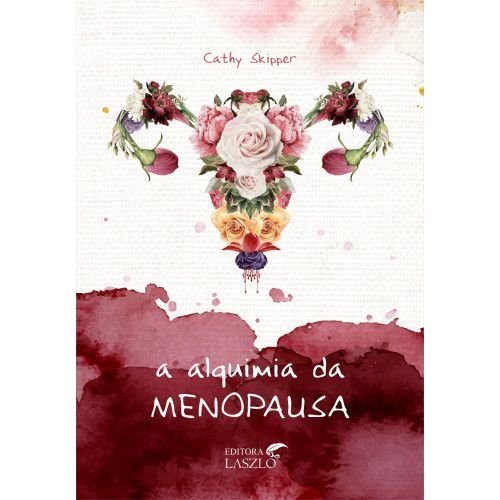 LIVRO - A ALQUIMIA DA MENOPAUSA - LASZLO