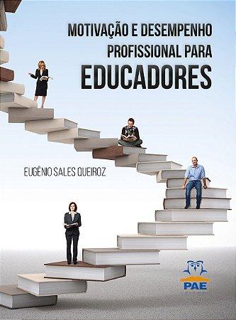 Motivação e Desempenho Profissional para Educadores