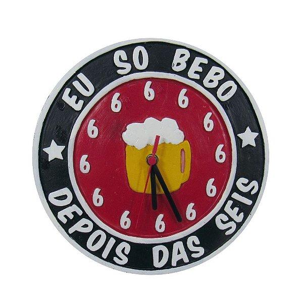 Relógio de Parede eu só bebo depois das seis.