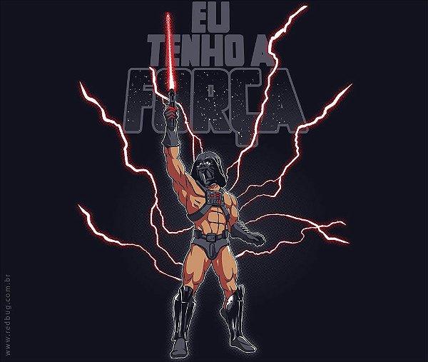 Camiseta Eu Tenho a Força! - Masculina
