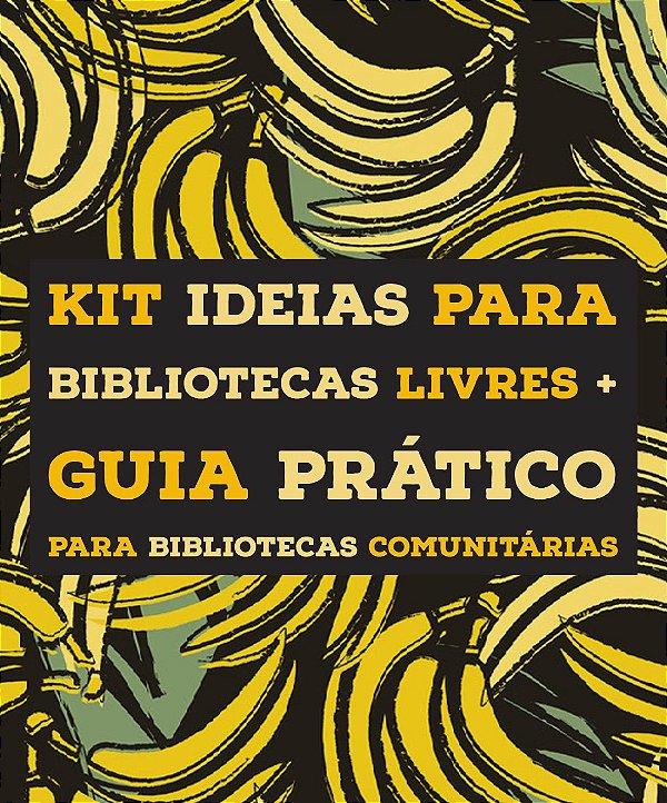 Kit 1 - Guia Prático para Bibliotecas Comunitárias + Ideias para bibliotecas livres
