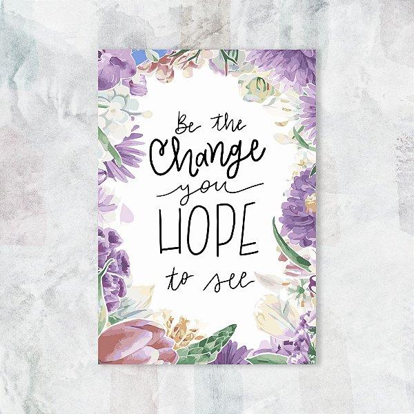 Quadro 19x27 - Be the change