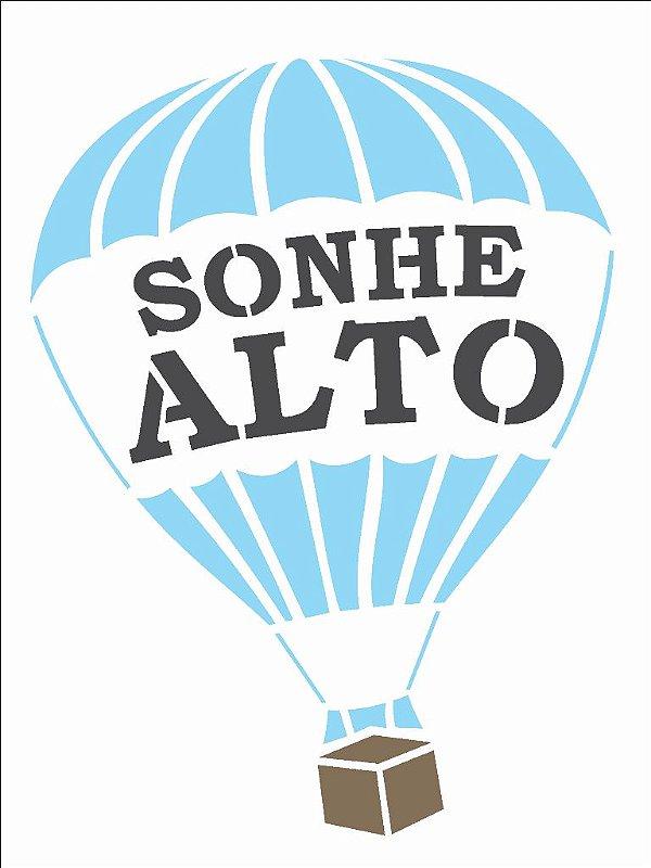 Stencil 15×20 Simples – Frase Balão Sonhe Alto – OPA 2703