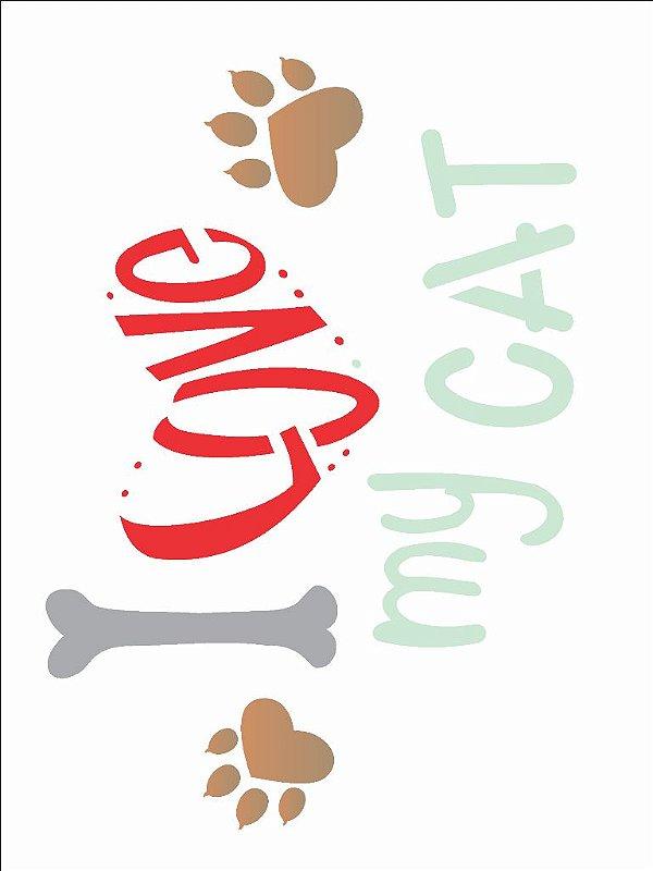 Stencil 15×20 Simples – Pet I Love My Cat – OPA 2209