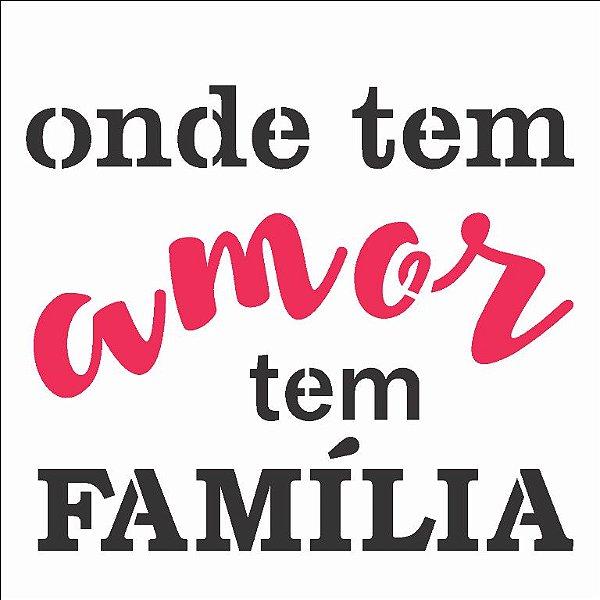 Stencil 14×14 Simples – Frase Onde tem Amor – OPA 2690
