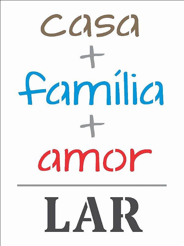 Stencil 15×20 Simples – Frase Casa, Família e Amor OPA 2704